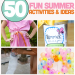 50 Fun Summer Ideas & Activities