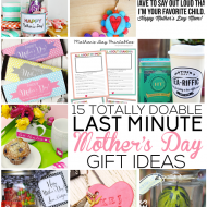 15 Last Minute Totally Doable Mother's Day Gift Ideas