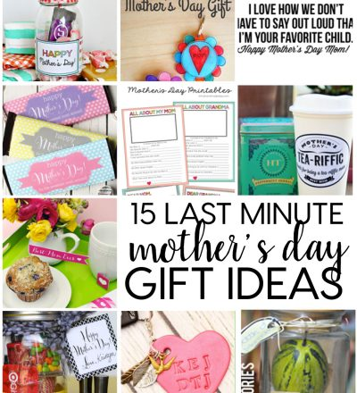 15 Last Minute Mother's Day Gifts - homemade and printable ideas that can be done right before.