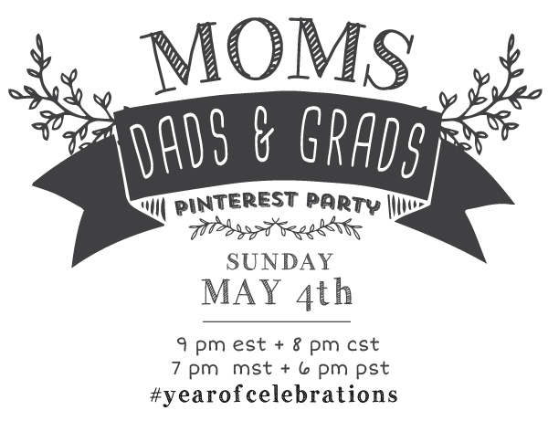 Moms Dads and Grads Pinterest Party