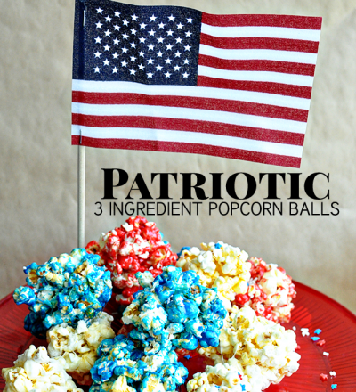 Patriotic 3 Ingredient Popcorn Balls- the easiest popcorn balls EVER and they taste great!