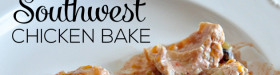 Super Simple Southwest Chicken Bake- make this yummy main dish and enjoy! www.thirtyhandmadedays.com