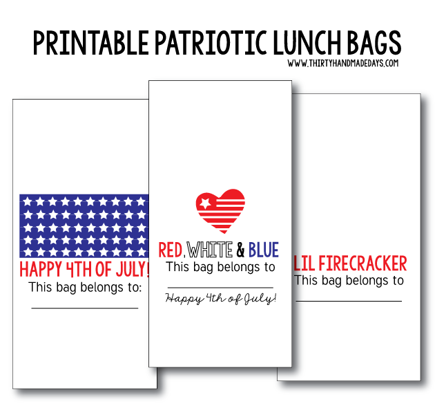 Printable Patriotic Lunch Bags - download and print on lunch bags for the 4th of July! Can be used for lunch/dinner or treats from www.thirtyhandmadedays.com