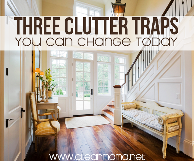 Three Clutter Traps You Can Change Today via Clean Mama on 30 Days