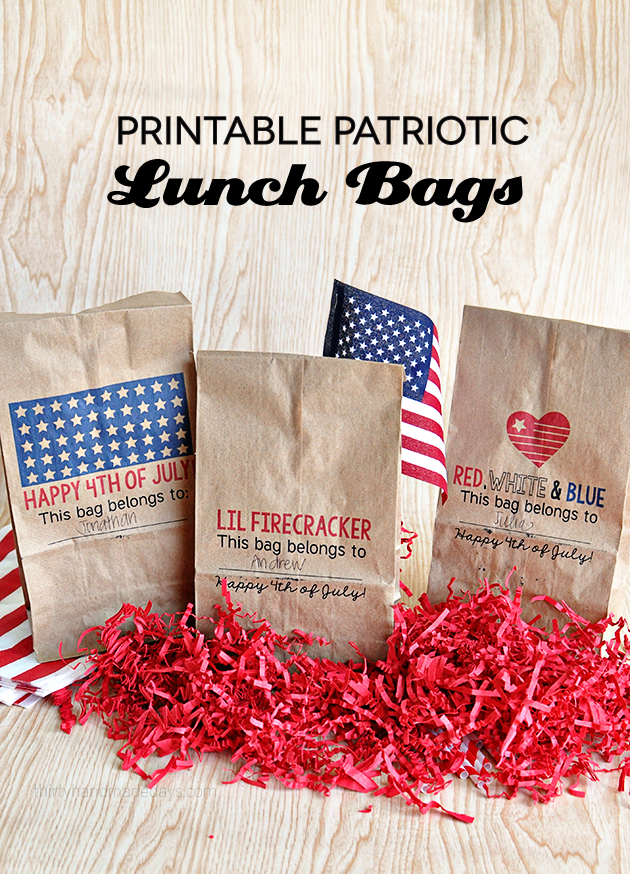 Printable Patriotic Lunch Bags - download and print on lunch bags for the 4th of July! Can be used for lunch/dinner or treats.  www.thirtyhandmadedays.com