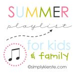 Summer Playlist for Kids and Family