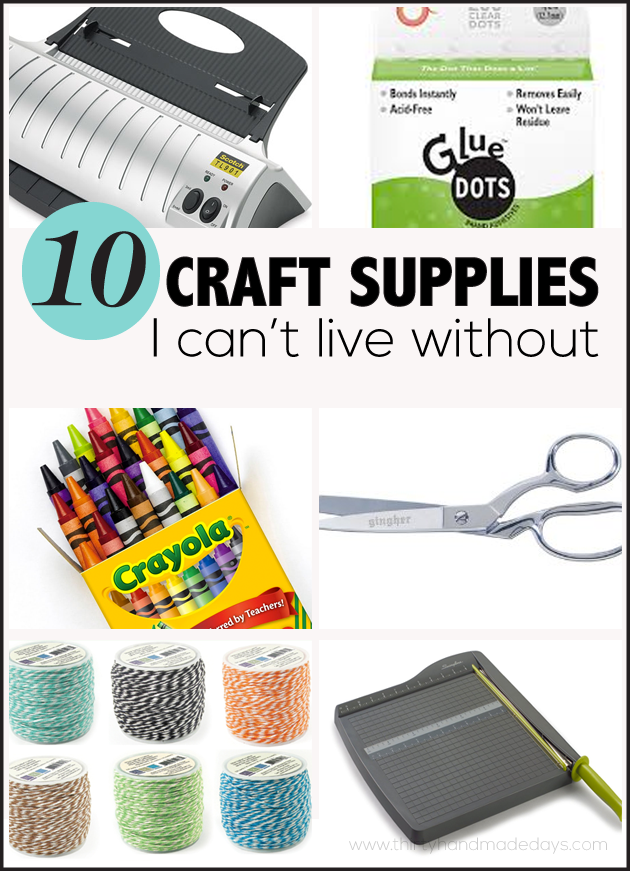 Top 10 Craft Supplies I Can't Live Without