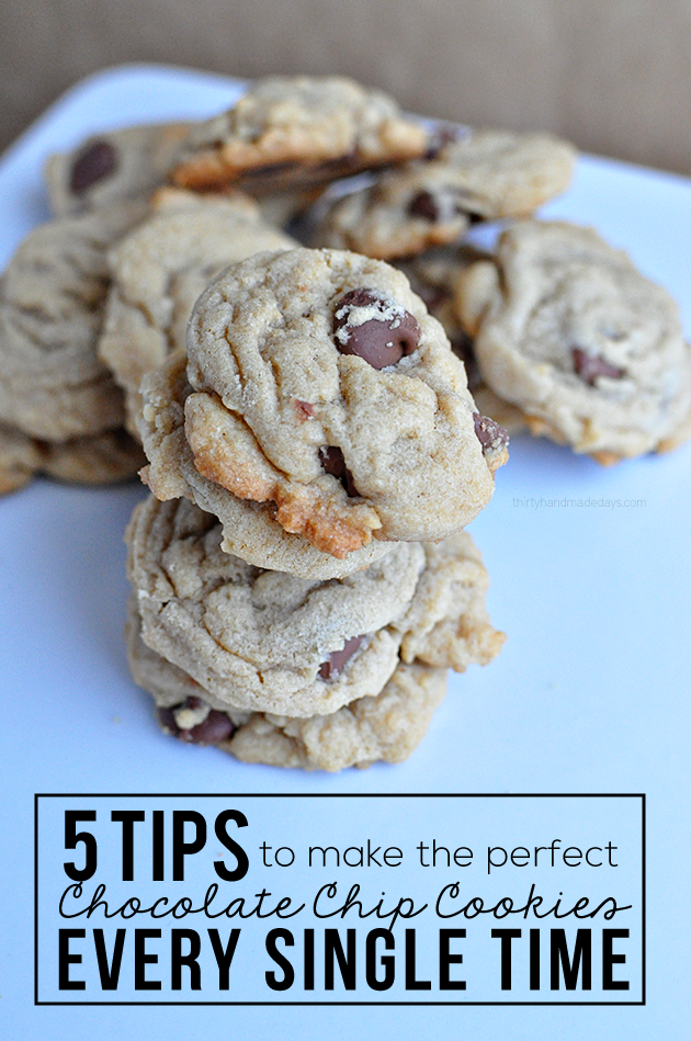 5 tips to make the perfect chocolate chip cookies every single time   Thirty Handmade Days