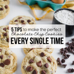 5 Tips to Make the Perfect Chocolate Chip Cookies every single time by www.thirtyhandmadedays.com