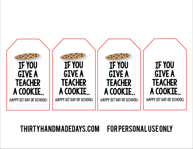 If you give a teacher a cookie back to school printable    www.thirtyhandmadedays.com