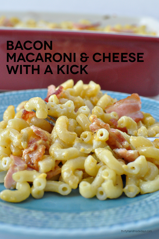 Bacon Macaroni and Cheese with a Kick! Thirty Handmade Days