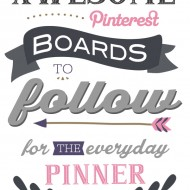 Awesome Pinterest Boards to Follow!