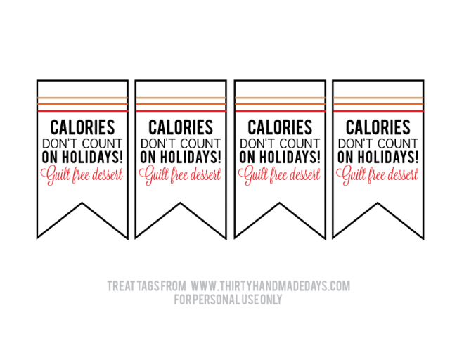 Calories don't count Printable for Treats from thirtyhandmadedays.com