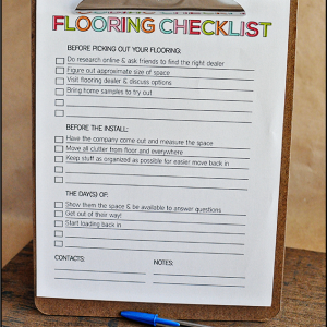 Use this printable to help with new flooring & to get organized.
