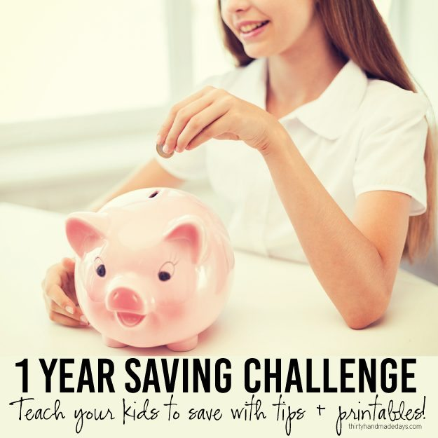 1 year saving challenge for kids! Teach your kids the importance of saving money with tips and printables www.thirtyhandmadedays.com