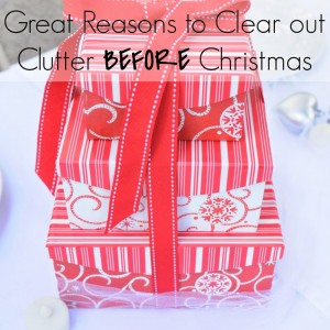 5 Great Reasons to Clear Out Clutter Before Christmas from Becky of Organizing Made Fun