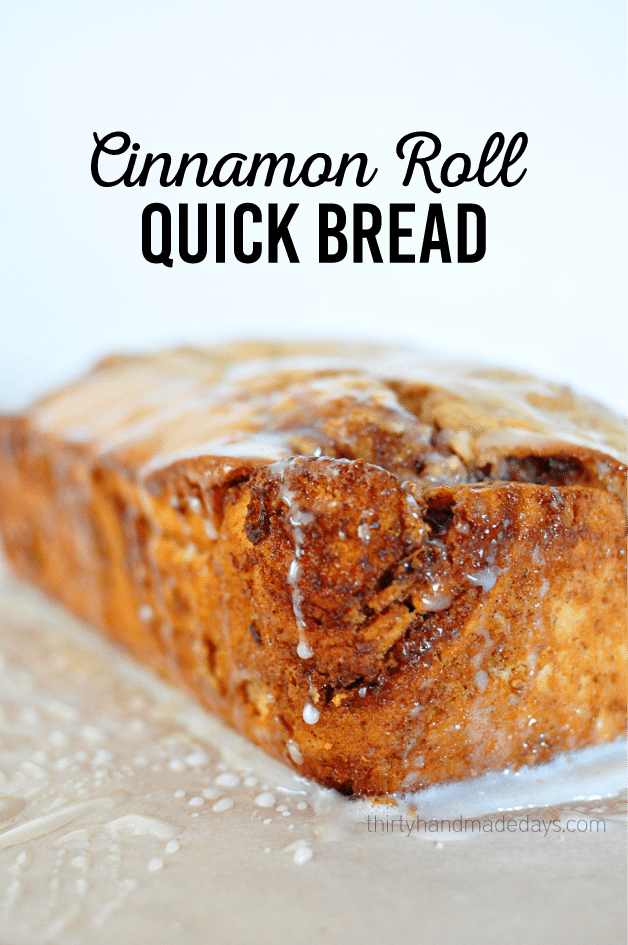 Easy to make quick bread- Cinnamon Roll Bread. The perfect bread for the holidays or anytime of year! www.thirtyhandmadedays.com
