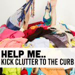 Help Me Kick Clutter to the Curb