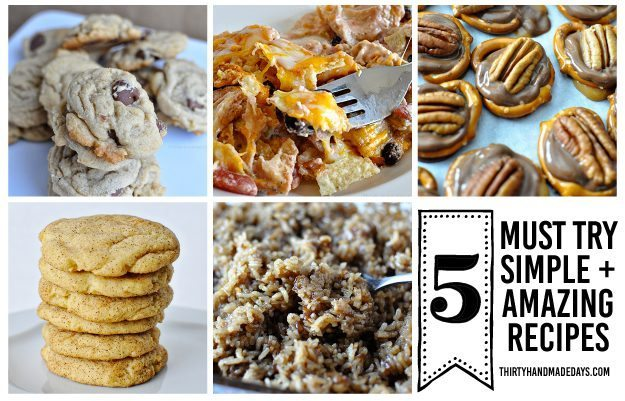5 must try recipes that are simple and amazing! From www.thirtyhandmadedays.com