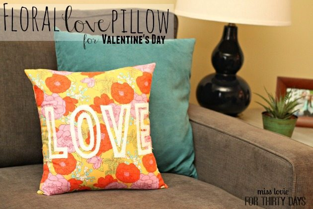 Floral Love Pillow - get the DIY from Miss Lovie! Fun for Valentine's Day and year round.