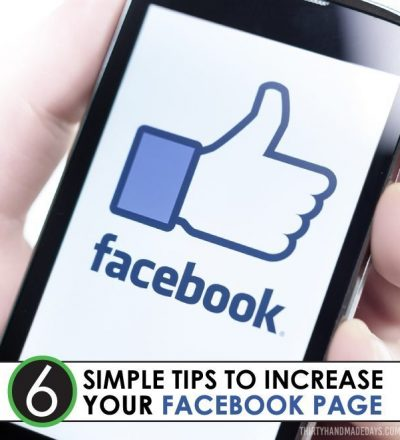 6 Simple Tips to Increase Your Facebook Page from Thirty Handmade Days