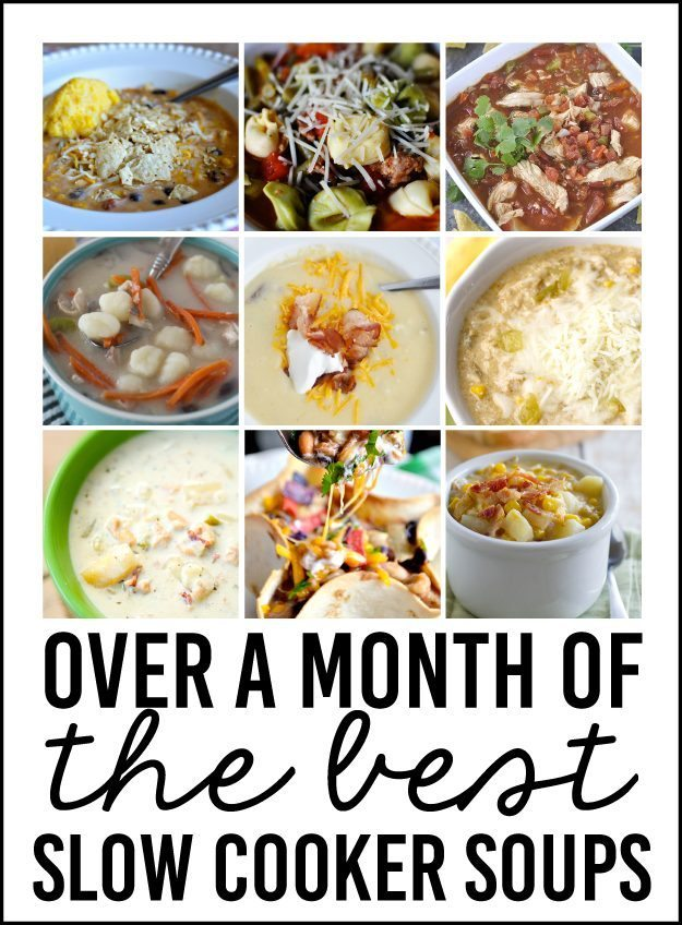 Over a Month of the best Slow Cooker Soups