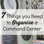 7 Things You Need to Organize a Command Center via www.thirtyhandmadedays.com