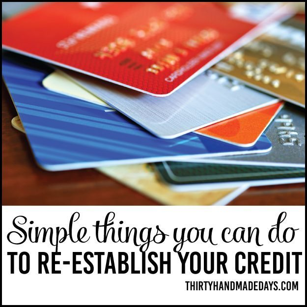Simple things you can do now to re-establish your credit from thirtyhandmadedays.com