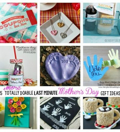 15 More Totally Doable Last Minute Mother's Day Gift Ideas / by BusyMomsHelper.com for ThirtyHandmadeDays.com