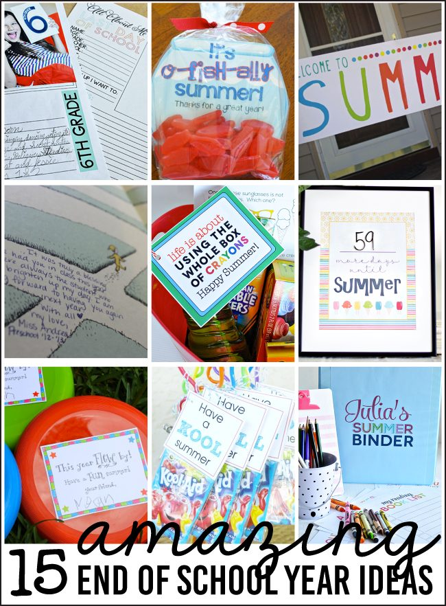 15 Amazing End of School Year Ideas to Make Happen - ideas to help end the school year on a good note.