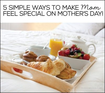 Mother's Day: Simple Ways to Make Mom Feel Special / Thirty Handmade Days