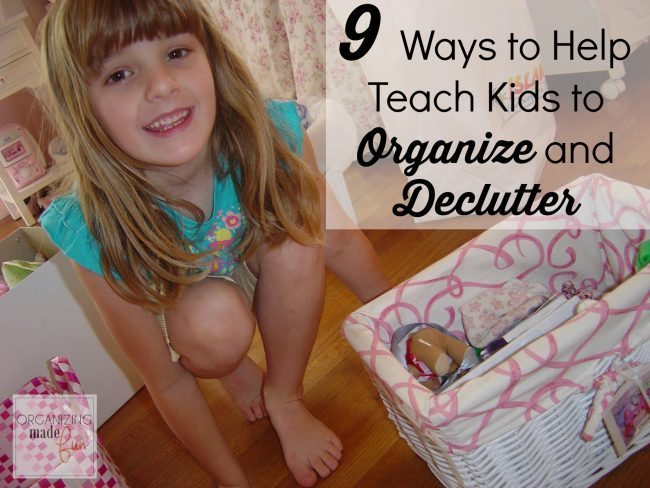 9 ways to help teach kids to organize and declutter