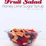 Fruit Salad with Honey Lime Sugar Syrup