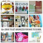 50+ Ideas to get Organized for Back to School