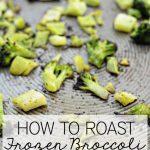 How to roast frozen broccoli www.thirtyhandmadedays.com