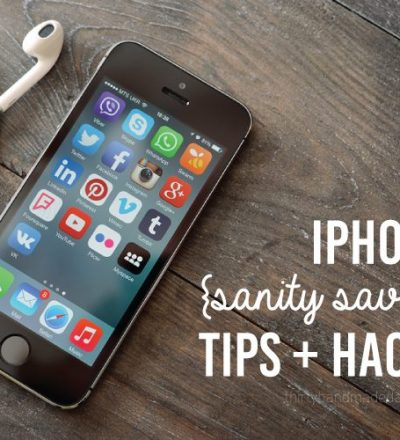 iPhone Tips and Hacks that will save your sanity www.thirtyhandmadedays.com