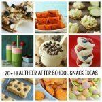 25+ Healthier After School Snack Ideas