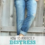 How to perfectly distress your boyfriend jeans