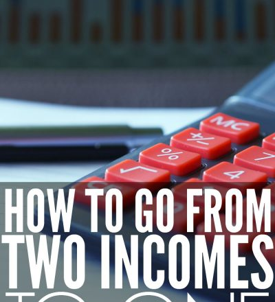 Wondering how to go from two incomes to one? It's scary to make the jump from two incomes to one, but it's doable if you want it.