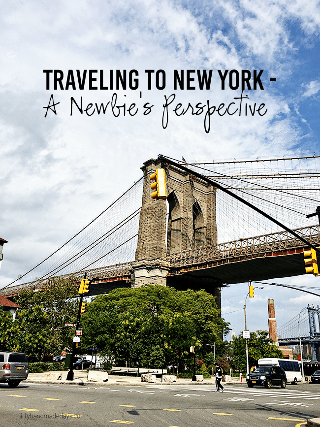 Traveling to New York - a Newbie's Perspective www.thirtyhandmadedays.com