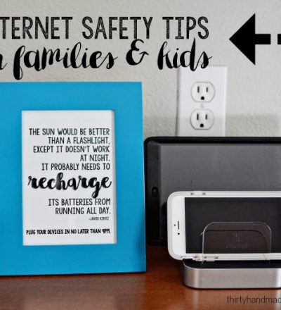 Internet Safety Tips for Kids and Families www.thirtyhandmadedays.com