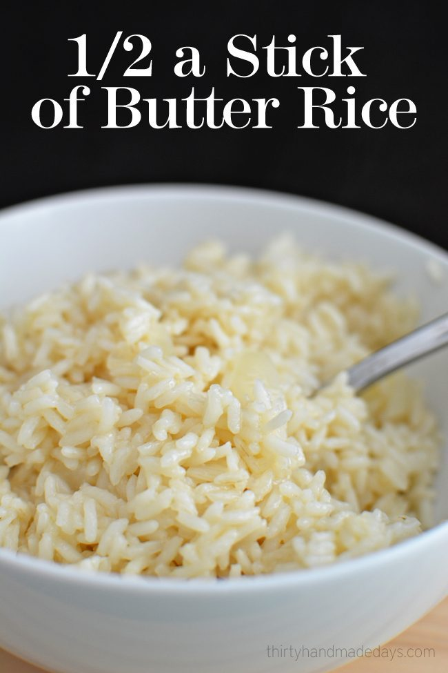 Stick of Butter Rice- amazing rice that's super easy to make from www.thirtyhandmadedays.com