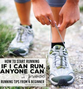 If I can run, anyone can! Running tips for the beginner from www.thirtyhandmadedays.com