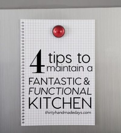 4 Tips to Maintain a Fantastic and Functional Kitchen from www.thirtyhandmadedays.com