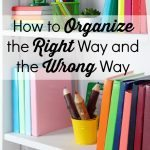How to Organize the Right Way and the Wrong Way