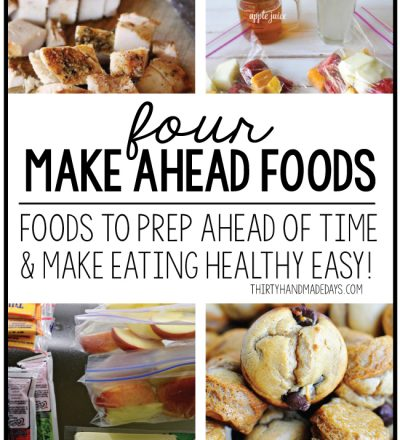 4 Make Ahead Foods to Make Eating Healthy Possible from www.thirtyhandmadedays.com