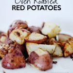 Simple Oven Roasted Potatoes - you only need 3 ingredients and these are the best! www.thirtyhandmadedays.com