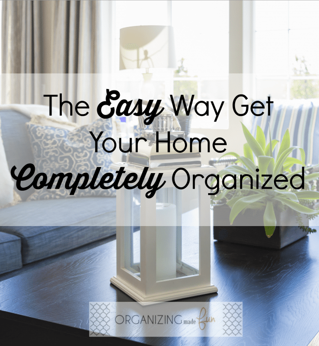 The Easy Way Get Your Home Completely Organized