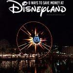 6 Ways to Save Money at Disneyland via www.thirtyhandmadedays.com