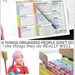 6 things organized people don't do ... plus the things they do really well! www.thirtyhandmadedays.com